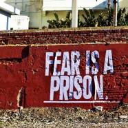 Fear is a Prison