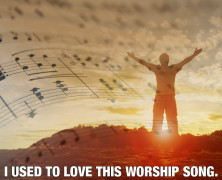 I used to love this worship song, now it drives me nuts!